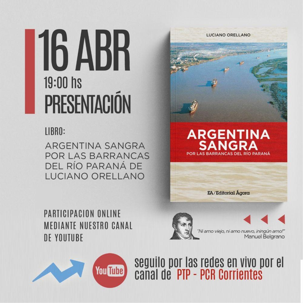 Presentarán el libro: La Argentina sangra por las barrancas del río Paraná