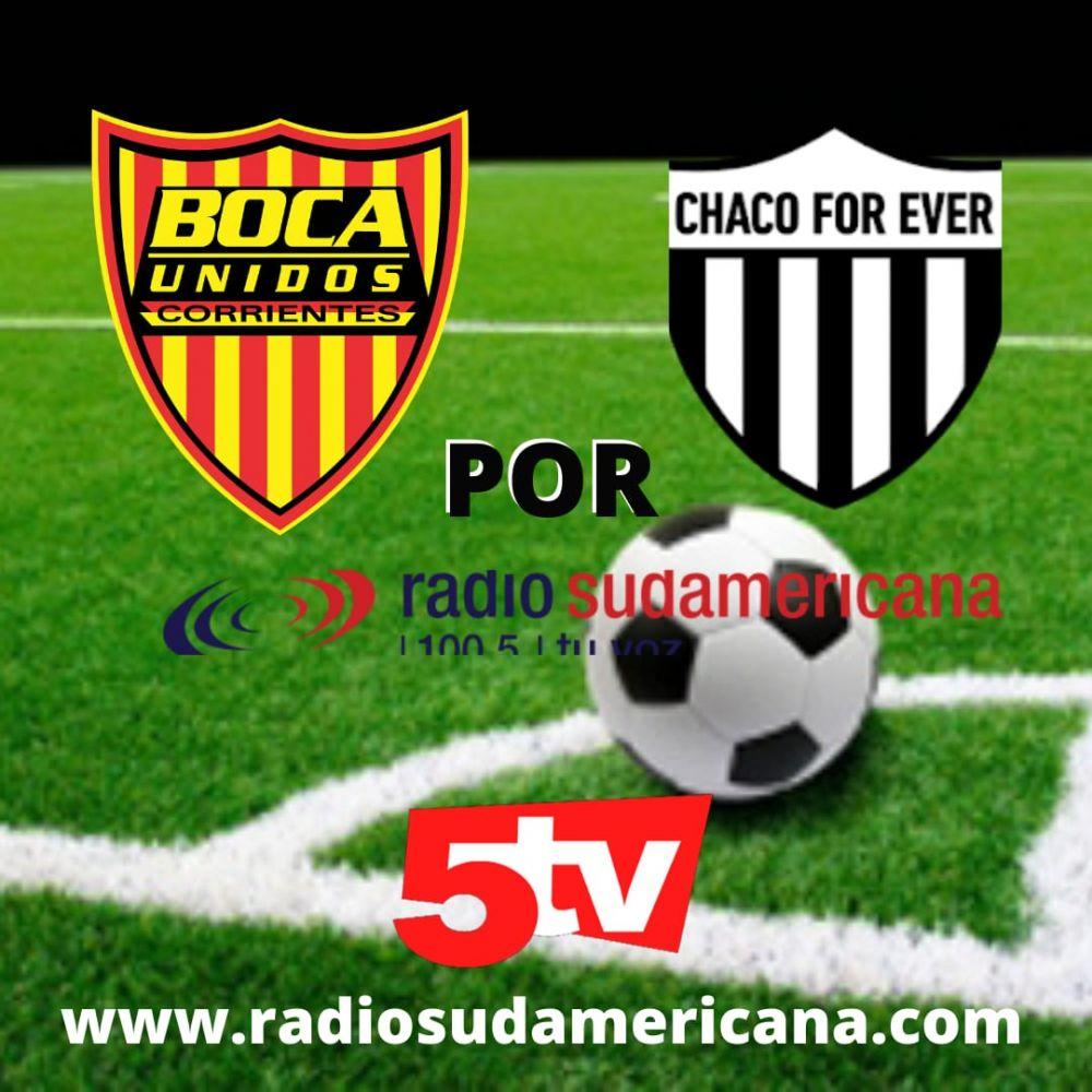 Boca Unidos recibe a For Ever y lo vas a vivir por Sudamericana y 5TV